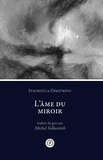 Dimitriou Stavroùla - L'âme du miroir.