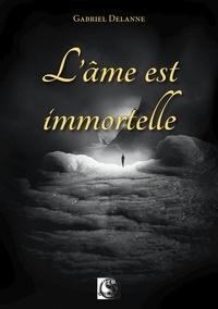 Gabriel Delanne - L'âme est immortelle.