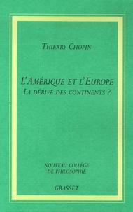 Thierry Chopin - L'Amérique et l'Europe - La dérive des continents ?.