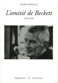 André Bernold - L'amitié de Beckett - 1979-1989.
