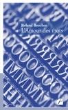 Roland Bauchot - L'amour des mots.