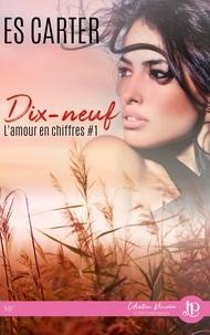 E.S. Carter - L'amour en chiffres Tome 1 : Dix-neuf.