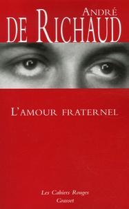 André de Richaud - L'amour fraternel.