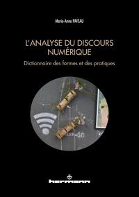 Marie-Anne Paveau - L'analyse du discours numérique - Dictionnaire des formes et des pratiques.