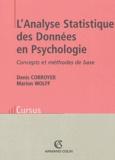 Denis Corroyer et Marion Wolff - L'analyse Statistique des Données en Psychologie - Concepts et méthodes de base.
