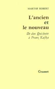 Marthe Robert - L'ancien et le nouveau - De don Quichotte à Franz Kafka.