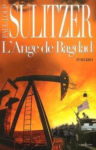 Paul-Loup Sulitzer - L'Ange de Bagdad.