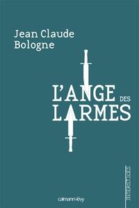 Jean-Claude Bologne - L'ange des larmes.