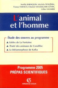 Noëlla Baraquin et Michèle Douérin - L'animal et l'homme - Fables de La Fontaine, Traité des animaux de Condillac, La Métamorphose de Kafka.
