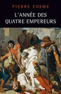 Pierre Cosme - L'année des quatre empereurs.