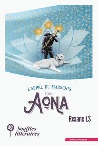 Rexane LS - L'Appel du Massous - Tome 1, Aona.