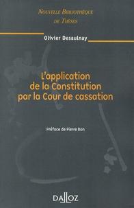 Olivier Desaulnay - L'application de la Constitution par la Cour de cassation.