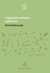 David Denborough - L'approche narrative collective - Quelles réponses apporter aux individus, groupes et communautésn qui ont vécu un trauma ?.