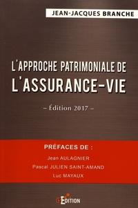 Jean-Jacques Branche - L'approche patrimoniale de l'assurance-vie.