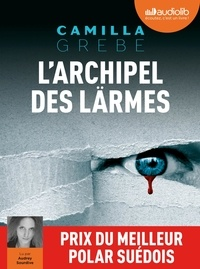 Camilla Grebe - L'archipel des lärmes. 2 CD audio MP3