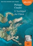 Philippe Claudel - L'Archipel du Chien. 1 CD audio MP3