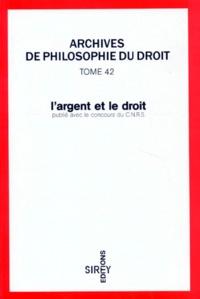 Bruno Oppetit et  Collectif - L'argent et le droit.
