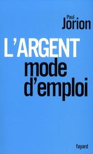 Paul Jorion - L'argent, mode d'emploi.