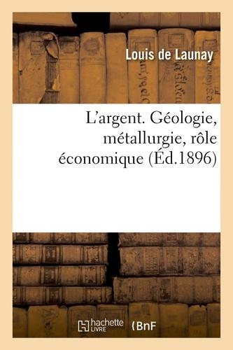 Hachette BNF - L'argent. Géologie, métallurgie, rôle économique.