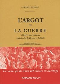 Albert Dauzat - L'argot de la guerre - D'après une enquête auprès des officiers et des soldats.