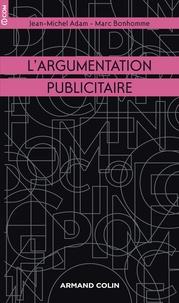 Marc Bonhomme et Jean-Michel Adam - L'argumentation publicitaire - Rhétorique de l'éloge et de la persuasion.