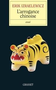 Erik Izraëlewicz - L'arrogance chinoise.