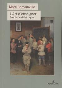 Marc Romainville - L'art d'enseigner - Précis de didactique.