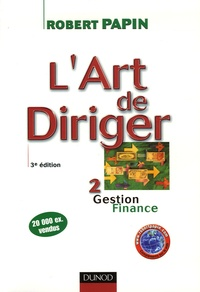 Robert Papin - L'art de diriger - Tome 2, Gestion, finance.