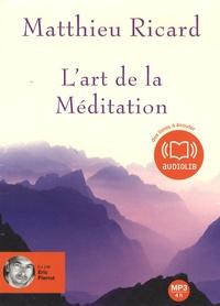 Matthieu Ricard - L'art de la Méditation. 1 CD audio MP3