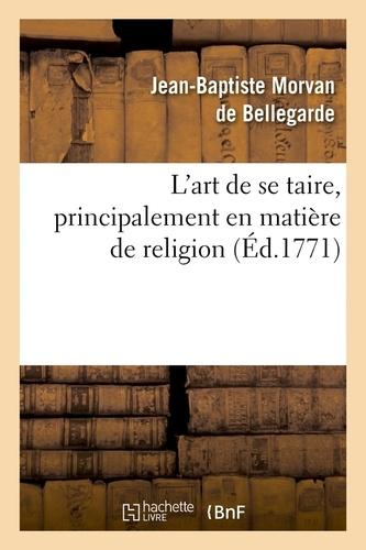 L'art de se taire, principalement en matière de religion (Éd.1771)