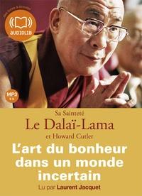 Dalaï-Lama et Howard Cutler - L'art du bonheur dans un monde incertain. 1 CD audio MP3