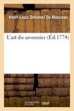 Henri-Louis Duhamel du Monceau - L'art du savonnier.