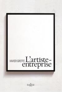 Xavier Greffe - L'artiste-entreprise.