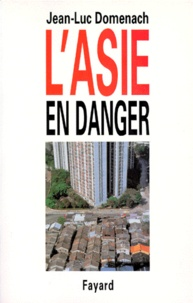 Jean-Luc Domenach - L'Asie en danger.