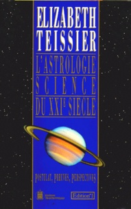 Elizabeth Teissier - L'astrologie, science du XXIe siècle.