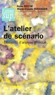 Anne Roche et Marie-Claude Taranger - L'atelier de scénario - Eléments d'analyse filmique.