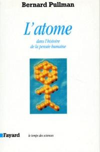 Bernard Pullman - L'atome dans l'histoire de la pensée humaine.