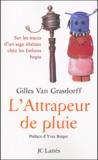 Gilles Van Grassdorff - L'attrapeur de pluie - Sur les traces d'un sage tibétain chez les Indiens hopis.