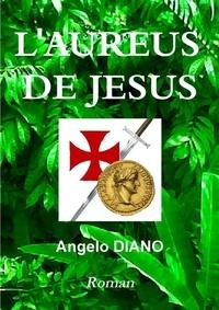 Angelo Diano - L'aureus de jesus.