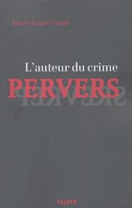 Marie-Laure Susini - L'auteur du crime pervers.