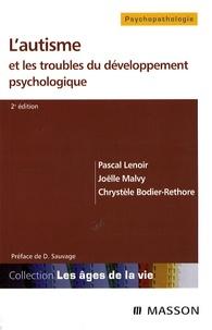 Pascal Lenoir et Joëlle Malvy - L'autisme et les troubles du développement psychologique.