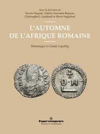 Xavier Dupuis et Valérie Fauvinet-Ranson - L'automne de l'Afrique romaine - Hommage à Claude Lepelley.