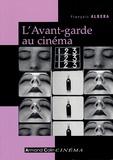 François Albera - L'Avant-Garde au cinéma.