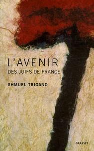 Shmuel Trigano - L'Avenir des Juifs de France.