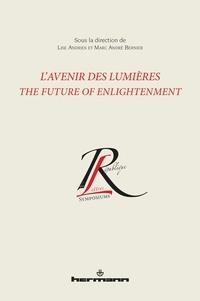 Lise Andries et Marc André Bernier - L'Avenir des Lumières - The Future of Enlightenment.