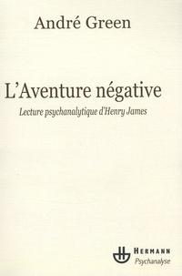 André Green - L'Aventure négative.