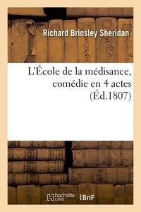 Richard Brinsley Sheridan - L'École de la médisance, comédie en 4 actes.