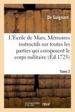 Guignard - L'École de Mars, Mémoires instructifs toutes les parties qui composent le corps militaire Tome 2.