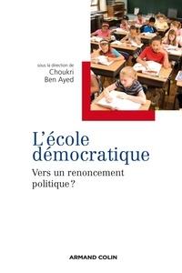 Choukri Ben Ayed - L'école démocratique - Vers un renoncement politique ?.