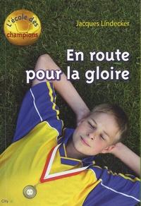 Jacques Lindecker - L'école des champions Tome 1 : En route pour la gloire !.